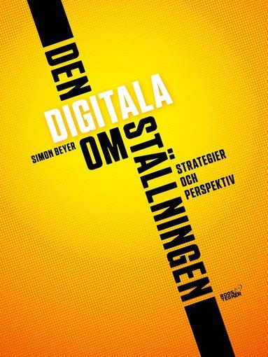 bokomslag Den digitala omställningen : Strategier och perspektiv