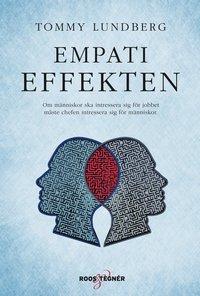 bokomslag Empatieffekten : Om människor ska intressera sig för jobbet måste chefen intressera sig för människor