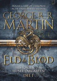 bokomslag Eld & blod: Historien om huset Targaryen (Del I)