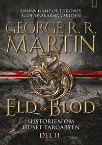 bokomslag Eld & blod : historien om huset Targaryen. Del 2