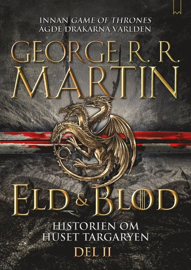 bokomslag Eld & Blod : Historien om huset Targaryen (Del II)