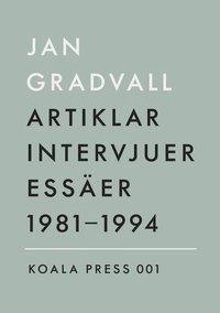 bokomslag Artiklar, intervjuer, essäer 1981-1994