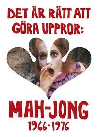 bokomslag Det Är Rätt Att Göra Uppror : Mah Jong 1966-1976