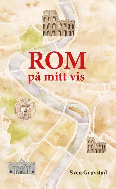bokomslag Rom på mitt vis