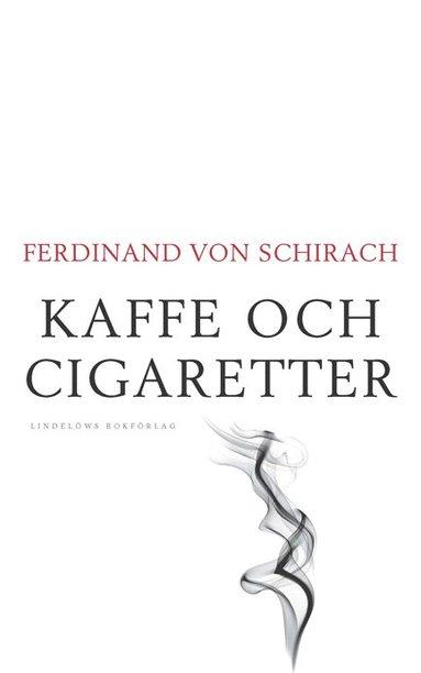 bokomslag Kaffe och cigaretter : 48 personliga reflexioner