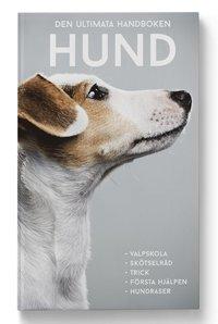 bokomslag Den ultimata handboken : hund