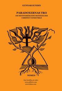 bokomslag Paradoxernas tro : om meningsbärande motsägelser i kristen tankevärld