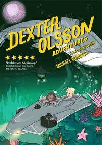bokomslag Dexter Olsson Adventures : Flykten till Vulkanön
