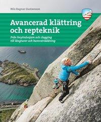 bokomslag Avancerad klättring och repteknik : från knytnävsjam och clogging till långturer och kamratklättring