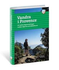 bokomslag Vandra i Provence : 54 vackra dagsvandringar mellan Alperna och Medelhavet