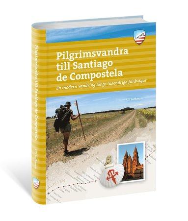 bokomslag Pilgrimsvandra till Santiago de Compostela : en modern vandring längs tusenåriga färdvägar