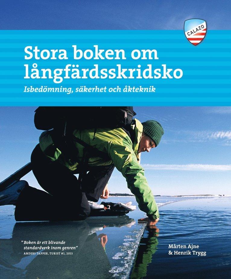 Stora boken om långfärdsskridsko : isbedömning, säkerhet och åkteknik 1