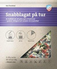 bokomslag Snabblagat på tur : en kokbok om att göra egen friluftsmat - godare, billigare och sundare än frystorkat