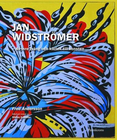 bokomslag Jan Widströmer; Av inre tvång och kärlek till konsten