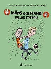 bokomslag Måns och Mahdi spelar fotboll (CD + bok)