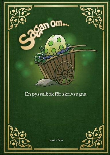 bokomslag Sagan om ... : en pysselbok för skrivsugna