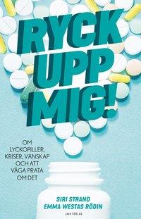 bokomslag Ryck upp mig! - om lyckopiller, kriser, vänskap och att våga prata om det