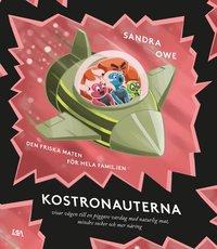 bokomslag Den friska maten för hela familjen ; kostronauterna visar vägen till en piggare vardag med naturlg mat, mindre socker och mer näring