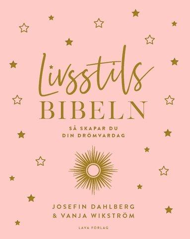 bokomslag Livsstilsbibeln - så skapar du din drömvardag