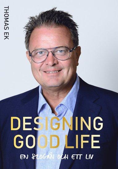 bokomslag Designing Good Life : en slogan och ett liv