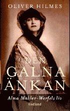 bokomslag Den galna änkan : Alma Mahler-Werfels liv