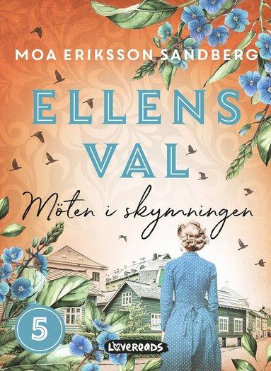 bokomslag Ellens val: Möten i skymningen