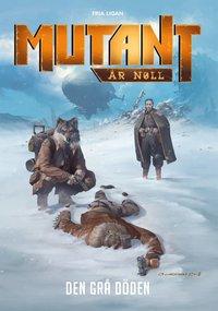bokomslag Mutant : år noll. Den grå döden
