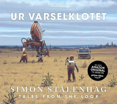 bokomslag Ur varselklotet : tales from the loop