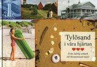 bokomslag Tylösand i våra hjärtan : från ödslig utmark till blomstrande miljö