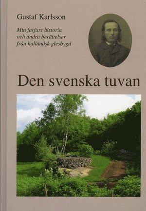 bokomslag Den svenska tuvan : min farfars historia och andra berättelser från halländsk glesbygd