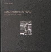 bokomslag Konstnären som fotograf : Severin Nilson och bilden av landsbygden
