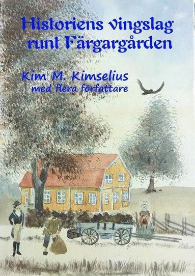 bokomslag Historiens vingslag runt Färgargården