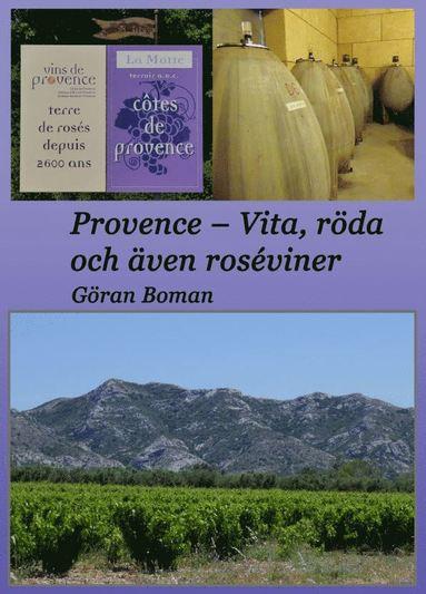bokomslag Provence : vita, röda och även roséviner