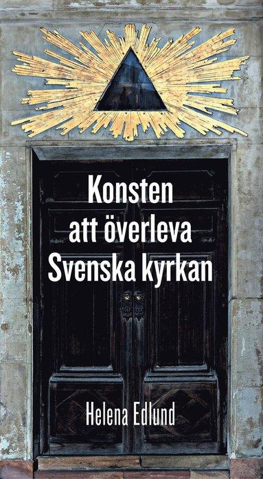 bokomslag Konsten att överleva Svenska kyrkan