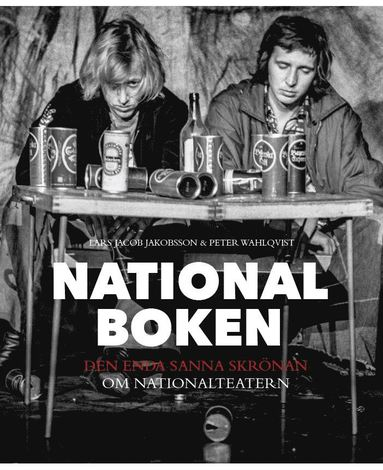 bokomslag Nationalboken - den enda sanna skrönan om Nationalteatern