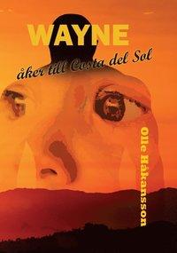 bokomslag Wayne åker till Costa del Sol