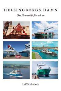 bokomslag Helsingborgs hamn : om hamnmiljö förr och nu