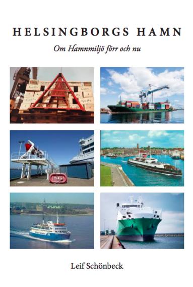 bokomslag Helsingborgs Hamn, om hamnmiljö förr och nu