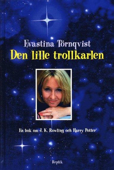 bokomslag Den lille trollkarlen - En bok om J.K Rowling och Harry Potter