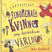bokomslag Fantastiskt fenomenala kvinnor som förändrade världen