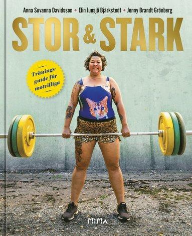 bokomslag Stor & stark : Träningsguide för motvilliga