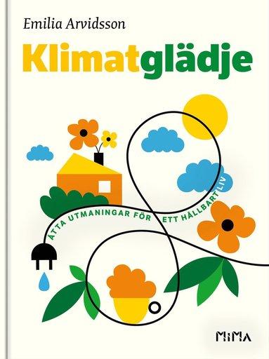 bokomslag Klimatglädje : Åtta utmaningar för ett hållbart liv