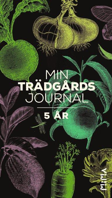 bokomslag Min trädgårdsjournal : 5 år