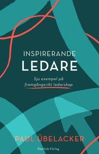 bokomslag Inspirerande ledare : sju exempel på framgångsrikt ledarskap