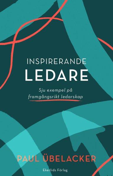 bokomslag Inspirerande ledare - sju exempel på framgångsrikt ledarskap
