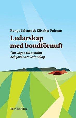 bokomslag Ledarskap med bondförnuft : om vägen till genuint och jordnära ledarskap