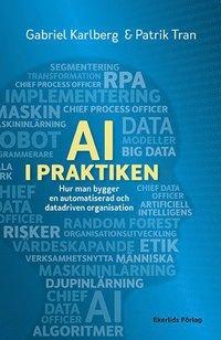 bokomslag AI i praktiken : hur man bygger en datadriven organisation