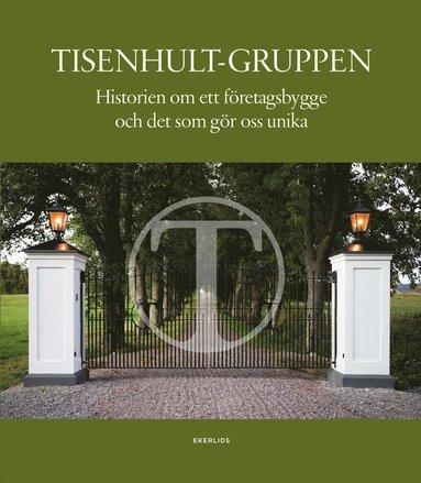bokomslag Tisenhult : grundaren, familjen och företagen