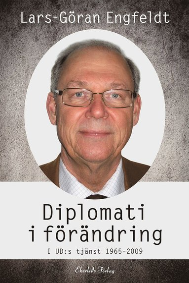 bokomslag Diplomati i förändring : i UD:s tjänst 1965-2009
