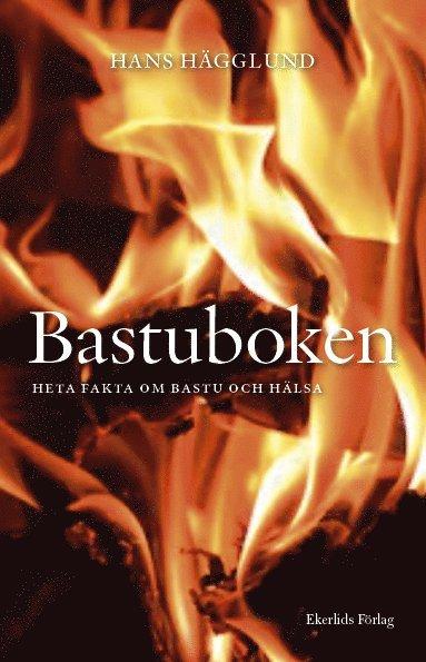 bokomslag Bastuboken Varma tips om bastu och hälsa